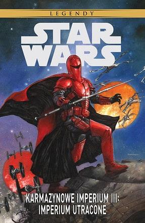 Star Wars Karmazynowe Imperium III. Imperium utracone - Tom 3