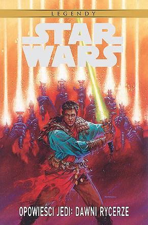 Star Wars OpowieÅ›ci Jedi. Dawni rycerze